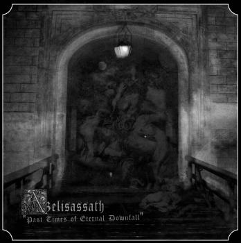 Azelisassath - Past Times of Eternal Downfall EP